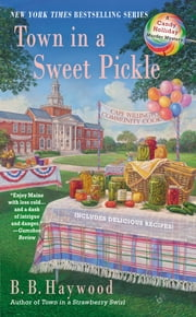 Town in a Sweet Pickle - A Candy Holliday Murder Mystery ebook by B.B. Haywood