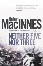 Neither Five nor Three ebook by Helen Macinnes