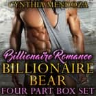 Billionaire Romance: Billionaire Bear 4 Part Box Set (Shifter Romance Alpha Bear Shifter Paranormal Romance Shapeshifter Romance) audiobook by Cynthia Mendoza