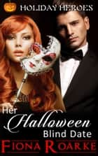 Her Halloween Blind Date ebook by Fiona Roarke