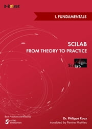 Scilab: from Theory to Practice - I. Fundamentals ebook by Philippe Roux