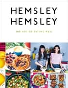 The Art of Eating Well ebook by Jasmine Hemsley, Melissa Hemsley