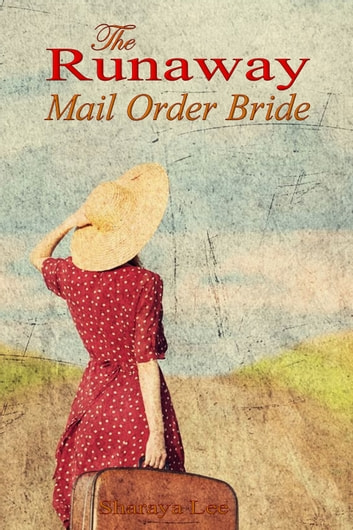 The Runaway Mail Order Bride: Sweet Western Romance ebook by Sharaya Lee
