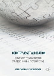 Country Asset Allocation - Quantitative Country Selection Strategies in Global Factor Investing ebook by Adam Zaremba,Jacob Shemer