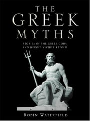 The Greek Myths ebook by Robin Waterfield,Kathryn Waterfield