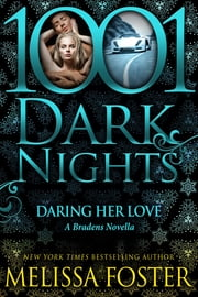Daring Her Love: A Bradens Novella ebook by Kobo.Web.Store.Products.Fields.ContributorFieldViewModel