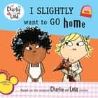 I Slightly Want to Go Home ebook by Grosset & Dunlap