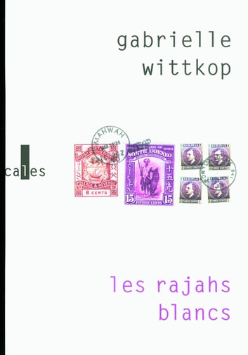 Les rajahs blancs ebook by Gabrielle Wittkop