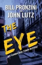 The Eye - A Novel of Suspense ebook by Bill Pronzini, John Lutz