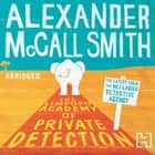 The Limpopo Academy Of Private Detection audiobook by Alexander McCall Smith