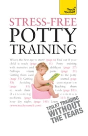 Stress-Free Potty Training: Teach Yourself ebook by Geraldine Butler,Bernice Walmsley