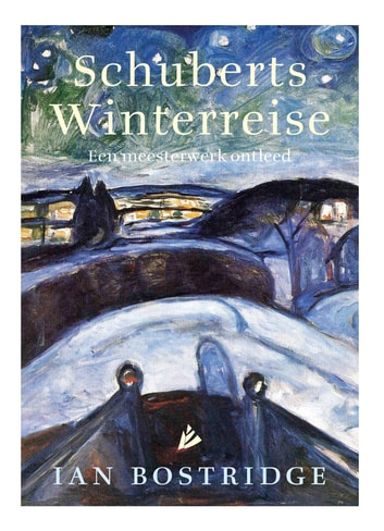 Schuberts Winterreise - Een meesterwerk ontleed ebook by Ian Bostridge