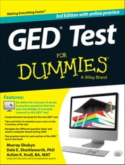 GED Test For Dummies - with Online Practice ebook by Murray Shukyn,Dale E. Shuttleworth,Achim K. Krull