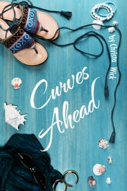 Curves Ahead ebook by Christa Wick