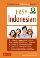 Easy Indonesian - Learn to Speak Indonesian Quickly (Downloadable Audio Included) 電子書籍 by Thomas G. Oey Ph.D., Katherine Davidsen
