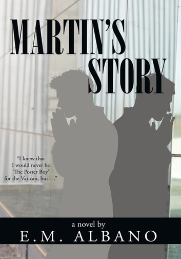 Martin's Story ebook by E. M. Albano