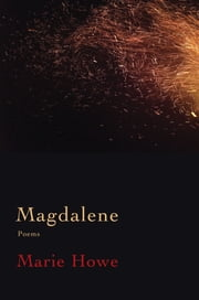 Magdalene: Poems ebook by Marie Howe
