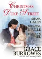 Christmas in Duke Street ebook by Miranda Neville,Grace Burrowes,Shana Galen,Carolyn Jewel