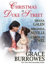 Christmas in Duke Street - A Historical Romance Holiday Anthology ebook by Miranda Neville, Grace Burrowes, Shana Galen,...