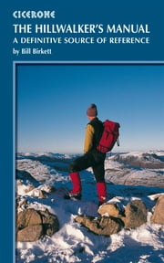 The Hillwalker's Manual - A definitive source of reference ebook by Bill Birkett