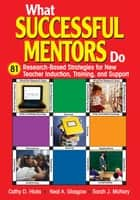 What Successful Mentors Do ebook by Cathy D. Hicks,Neal A. Glasgow,Sarah J. McNary