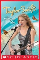 Taylor Swift: The Story of Me ebook by Molly Hodgin