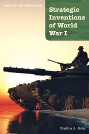 Strategic Inventions of World War I ebook by Endsley, Kezia