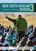 New South African Review 3 - The Second Phase  Tragedy or Farce? ebook by John Daniel, Prishani Naidoo, Devan Pillay,...