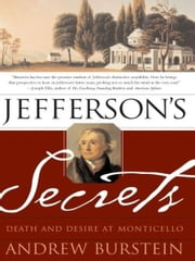 Jefferson's Secrets - Death and Desire at Monticello ebook by Andrew Burstein