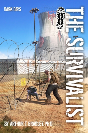 The Survivalist (Dark Days) ebook by Arthur T. Bradley