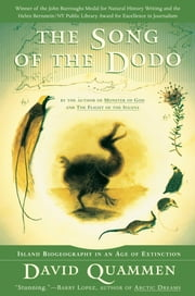 The Song of the Dodo - Island Biogeography in an Age of Extinctions ebook by David Quammen