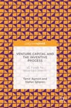 Venture Capital and the Inventive Process ebook by Tamir Agmon,Stefan Sjögren