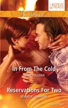 In From The Cold/Reservations For Two ebook by Mary Sullivan, Jennifer Lohmann