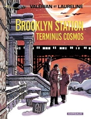 Valérian - Tome 10 - Brooklyn Station - Terminus Cosmos ebook by Jean-Claude Mezières, Pierre Christin