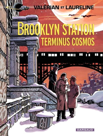 Valérian - Tome 10 - Brooklyn Station - Terminus Cosmos ebook by Pierre Christin