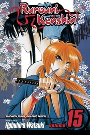 Rurouni Kenshin, Vol. 15 - The Great Man vs. the Giant ebook by Nobuhiro Watsuki, Nobuhiro Watsuki