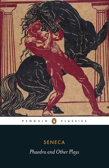 Phaedra and Other Plays ebook by Seneca