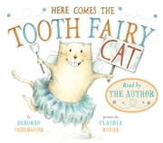 Here Comes the Tooth Fairy Cat ebook by Deborah Underwood,Claudia Rueda,Deborah Underwood