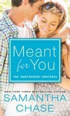 Meant for You ebook by Samantha Chase