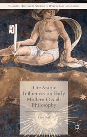 The Arabic Influences on Early Modern Occult Philosophy ebook by Dr. Liana Saif