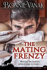 The Mating Frenzy - Werewolves of Montana Book 10 ebook by Bonnie Vanak