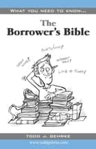 The Borrowers Bible ebook by Todd Gehrke