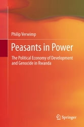Peasants in Power - The Political Economy of Development and Genocide in Rwanda ebook by Philip Verwimp