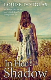 In Her Shadow ebook by Louise Douglas
