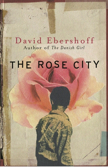 The Rose City ebook by David Ebershoff