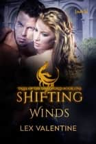 Shifting Winds ebook by Lex Valentine