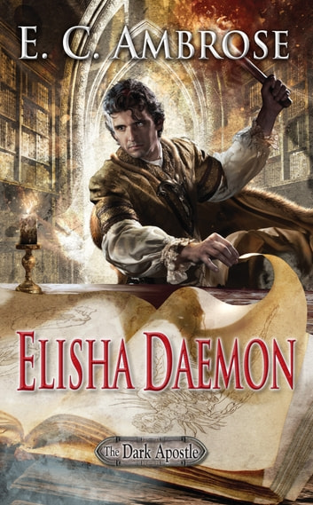 Elisha Daemon - Book Five of The Dark Apostle eBook by E.C. Ambrose