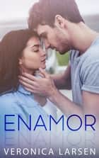 Enamor ebook by Veronica Larsen