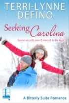 Seeking Carolina ebook by Terri-Lynne DeFino
