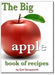 The Big Apple Book Of Recipes ebook by Carl Dungworth